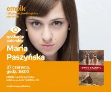 Maria Paszyńska | Empik Galeria Bałtycka