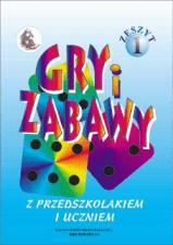 Scenariusze Zajęć oraz Gry i Zabawy z dziećmi od 3. do 10. r.ż.