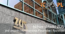 Niższe składki ZUS - Ministerstwo Finansów i Rozwoju opublikowało projekt