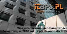 Wszystko o zmianach bankowości internetowej w 2018 roku