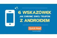 6 wskazówek jak chronić swój telefon z Androidem