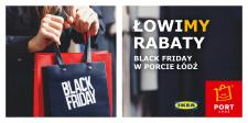 Black Friday w Porcie Łódź i IKEA